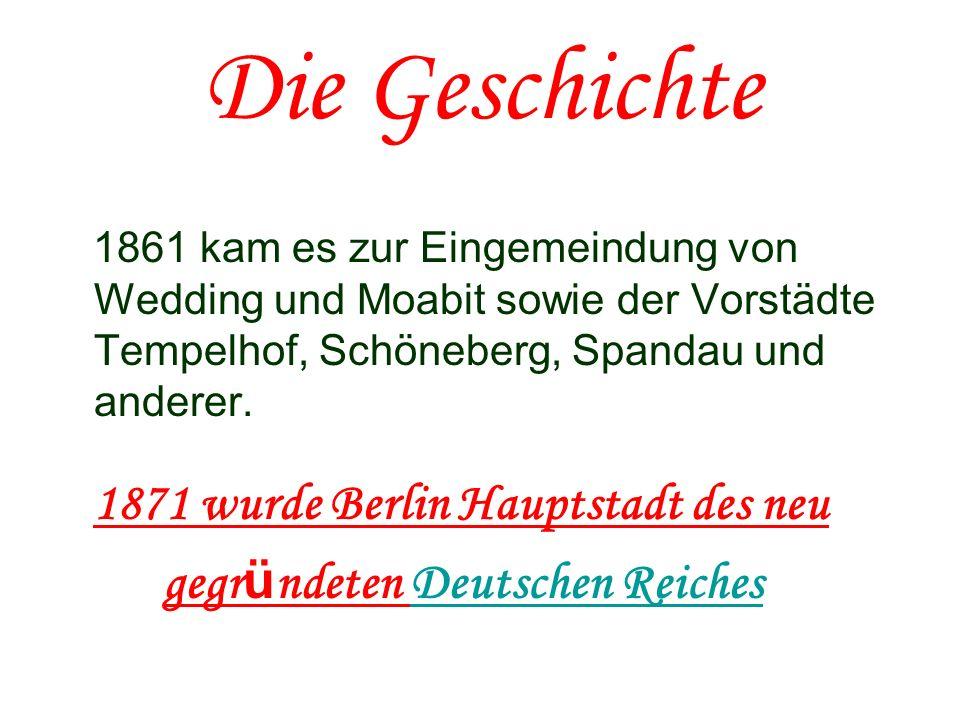 Die Geschichte 1871 wurde Berlin Hauptstadt des neu