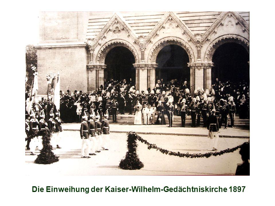 Die Einweihung der Kaiser-Wilhelm-Gedächtniskirche 1897