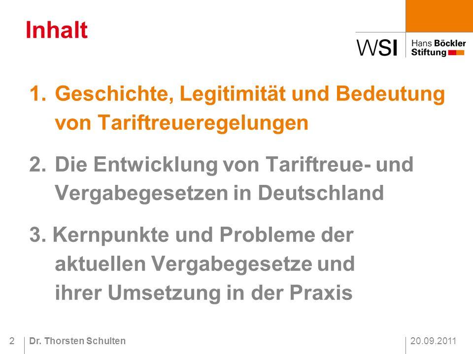 Inhalt 1. Geschichte, Legitimität und Bedeutung von Tariftreueregelungen. 2. Die Entwicklung von Tariftreue- und Vergabegesetzen in Deutschland.