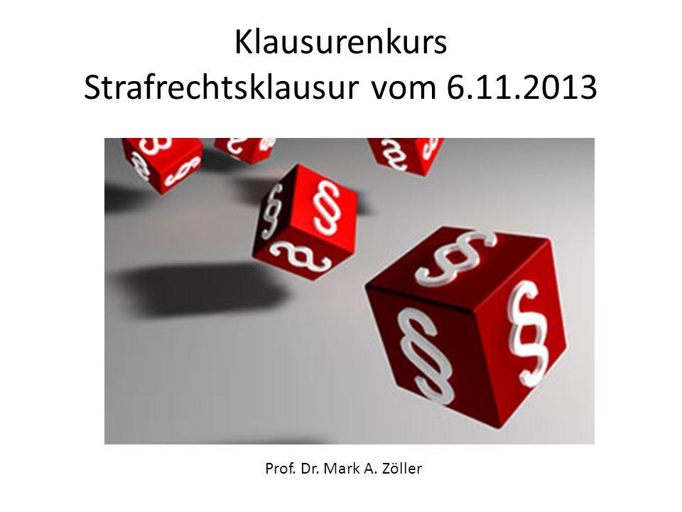 Klausurenkurs Strafrechtsklausur vom 6.11.2013