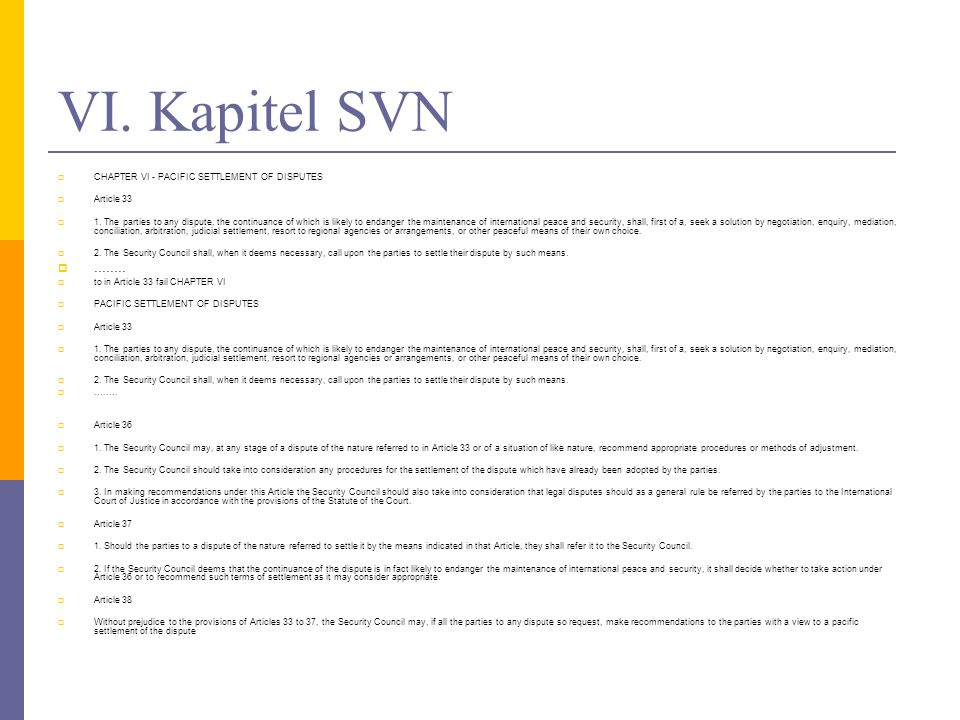 VI. Kapitel SVN ........ CHAPTER VI - PACIFIC SETTLEMENT OF DISPUTES