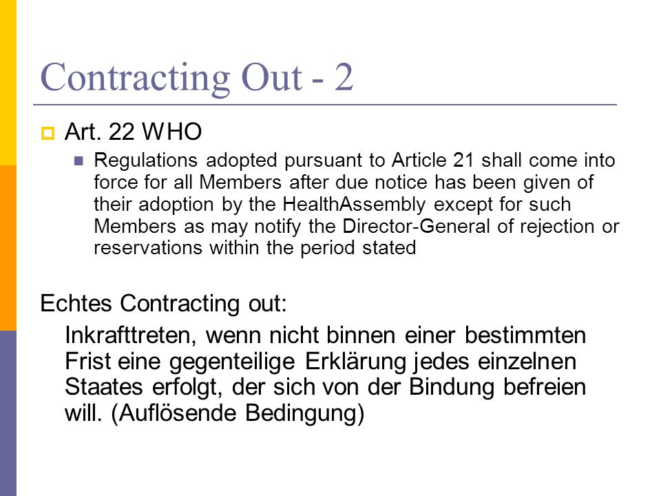 Contracting Out - 2 Art. 22 WHO Echtes Contracting out: