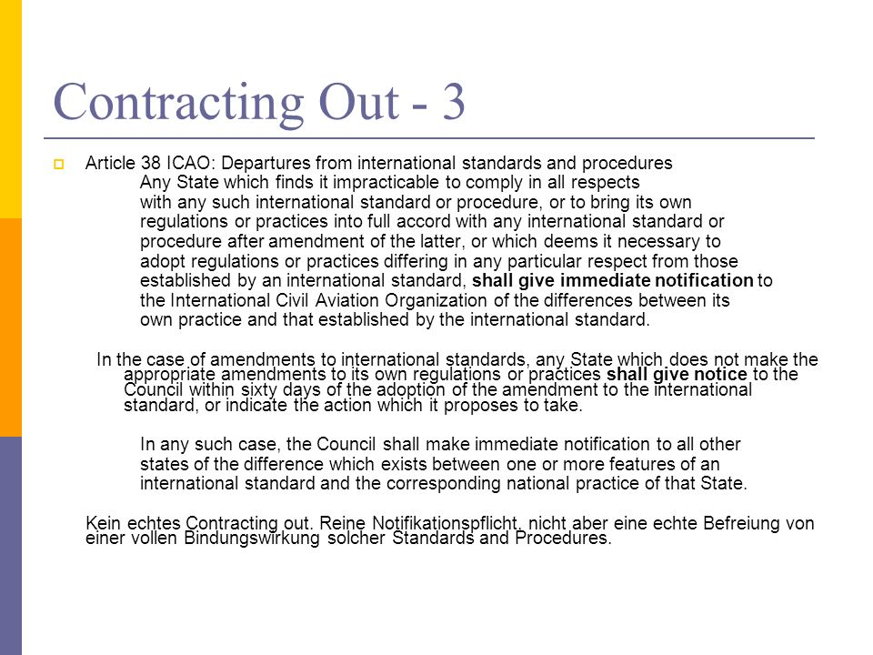 Contracting Out - 3 Article 38 ICAO: Departures from international standards and procedures.