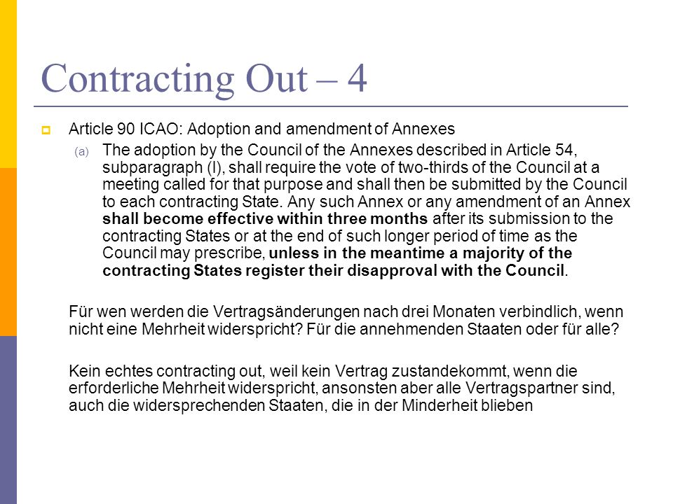 Contracting Out – 4 Article 90 ICAO: Adoption and amendment of Annexes