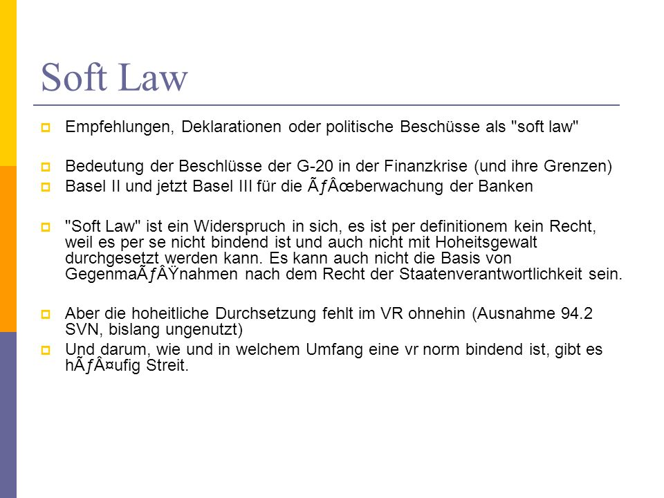 Soft Law Empfehlungen, Deklarationen oder politische Beschüsse als soft law