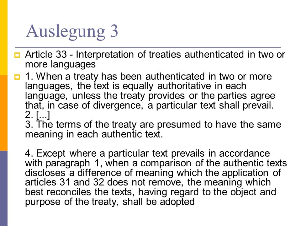 Auslegung 3 Article 33 - Interpretation of treaties authenticated in two or more languages.
