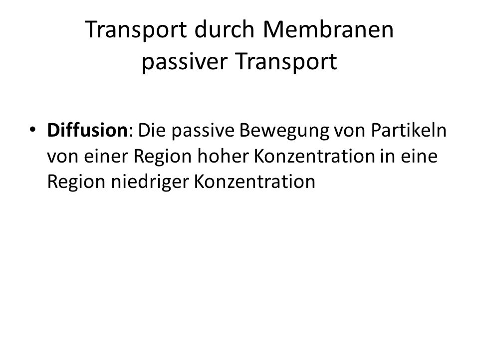 Transport durch Membranen passiver Transport
