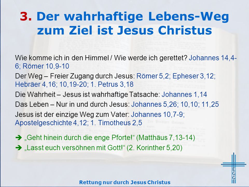 3. Der wahrhaftige Lebens-Weg zum Ziel ist Jesus Christus