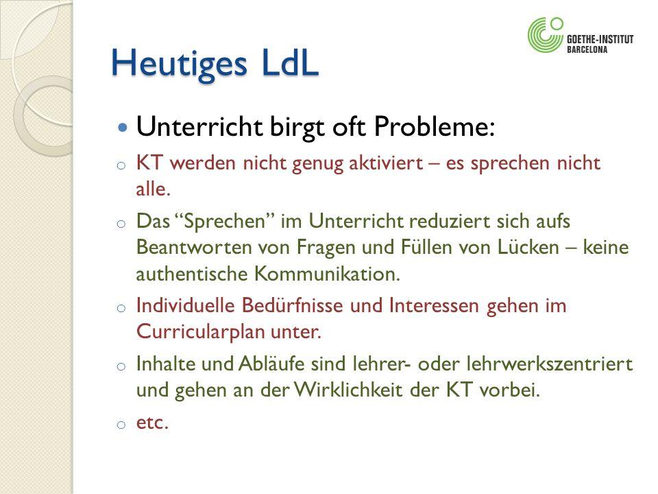Heutiges LdL Unterricht birgt oft Probleme: