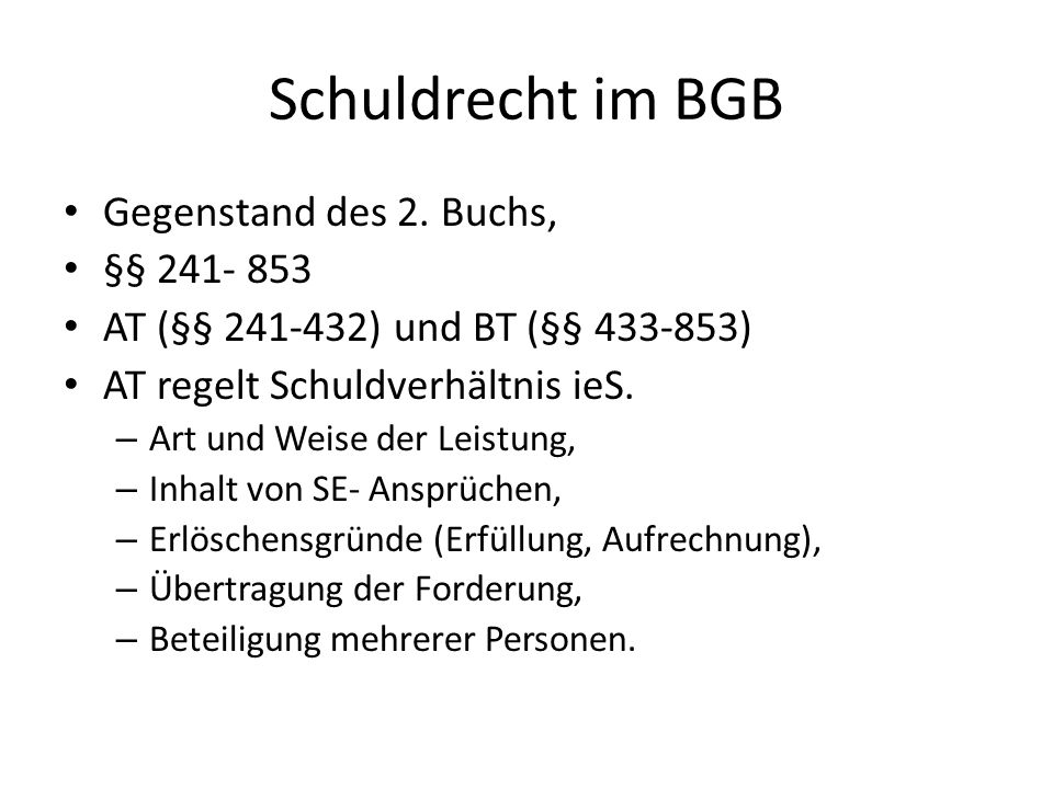 Schuldrecht im BGB Gegenstand des 2. Buchs, §§ 241- 853