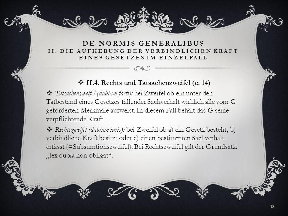 II.4. Rechts und Tatsachenzweifel (c. 14)