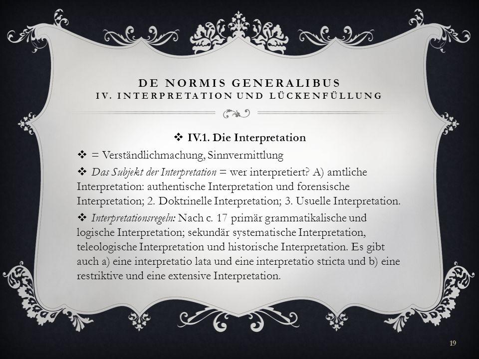 De Normis Generalibus IV. Interpretation und Lückenfüllung