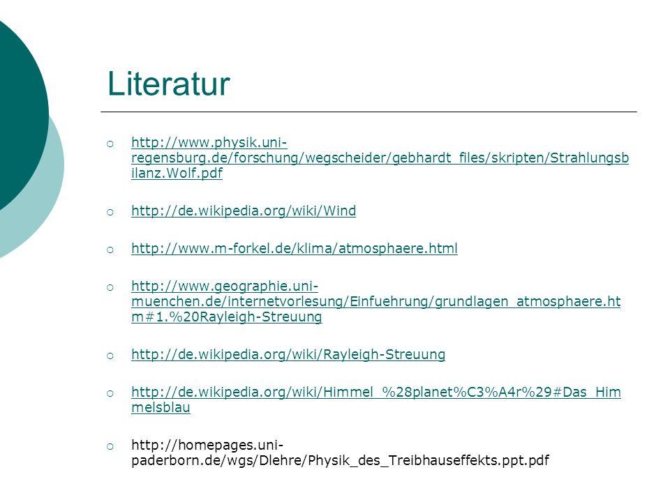 Literatur http://www.physik.uni-regensburg.de/forschung/wegscheider/gebhardt_files/skripten/Strahlungsbilanz.Wolf.pdf.