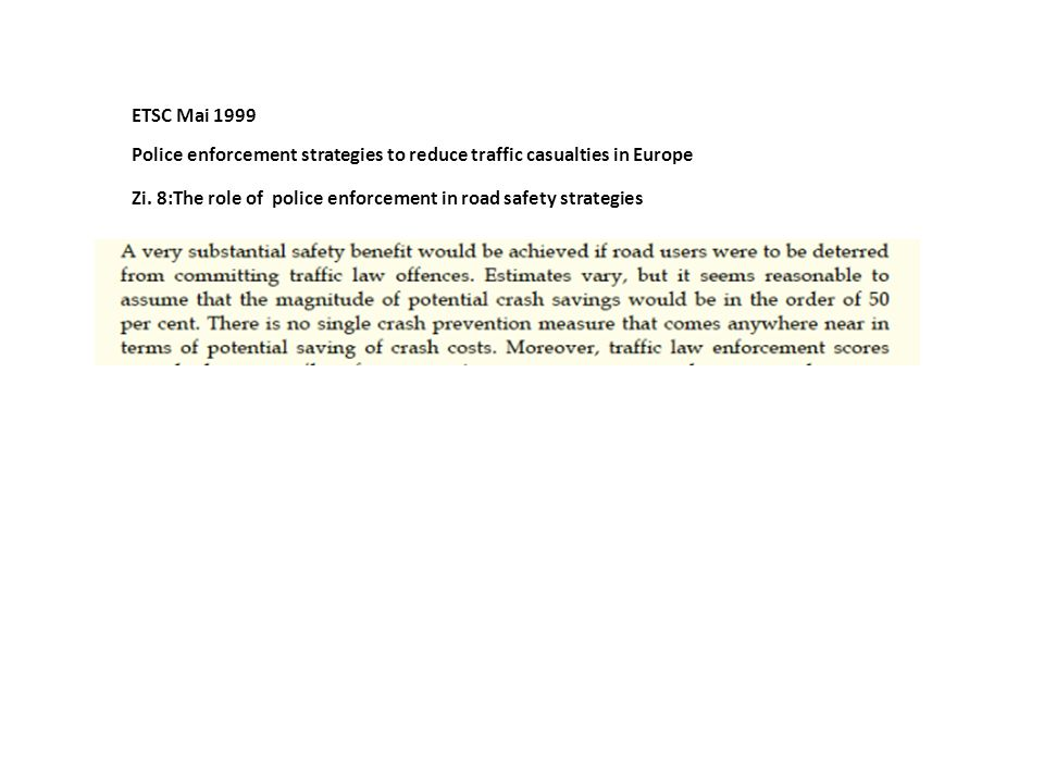 ETSC Mai 1999 Police enforcement strategies to reduce traffic casualties in Europe.
