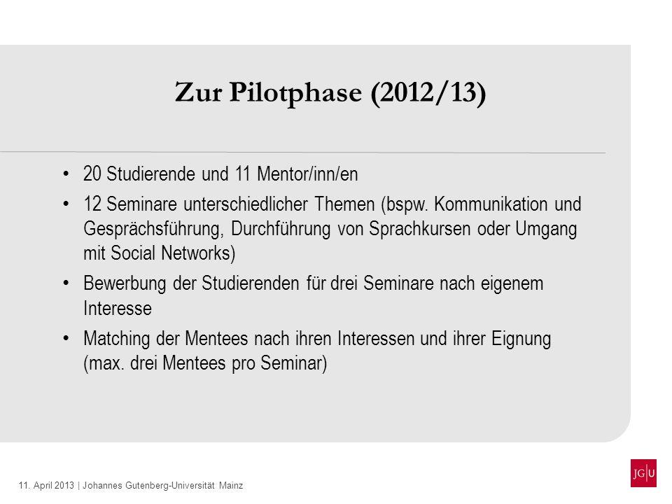 Zur Pilotphase (2012/13) 20 Studierende und 11 Mentor/inn/en