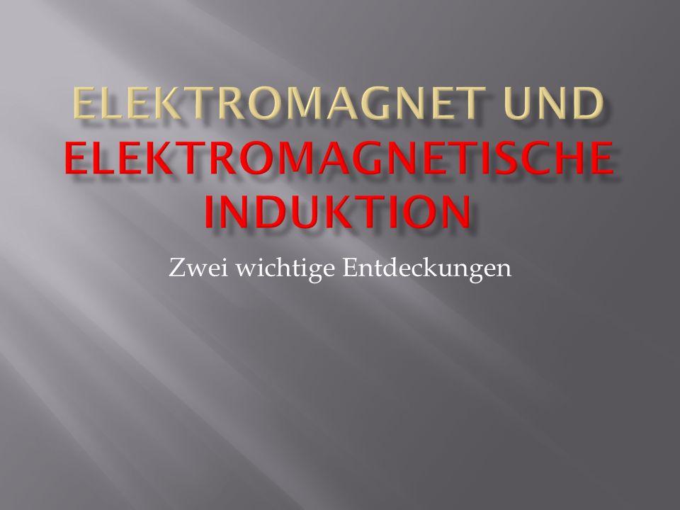 Elektromagnet und elektromagnetische Induktion