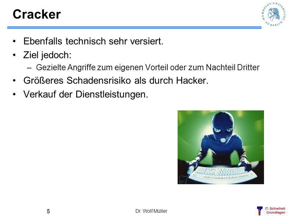 Cracker Ebenfalls technisch sehr versiert. Ziel jedoch: