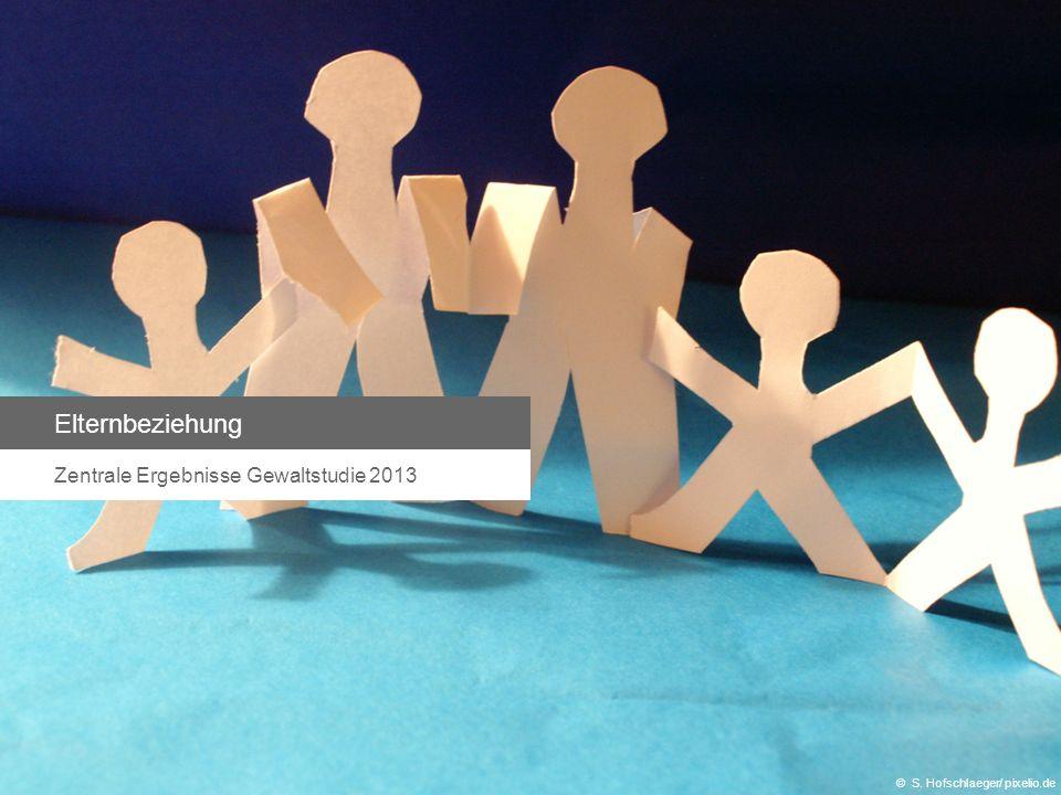 Elternbeziehung Zentrale Ergebnisse Gewaltstudie 2013