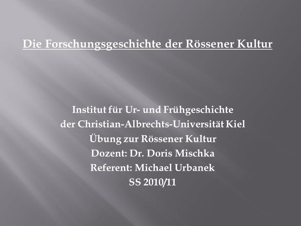 Die Forschungsgeschichte der Rössener Kultur