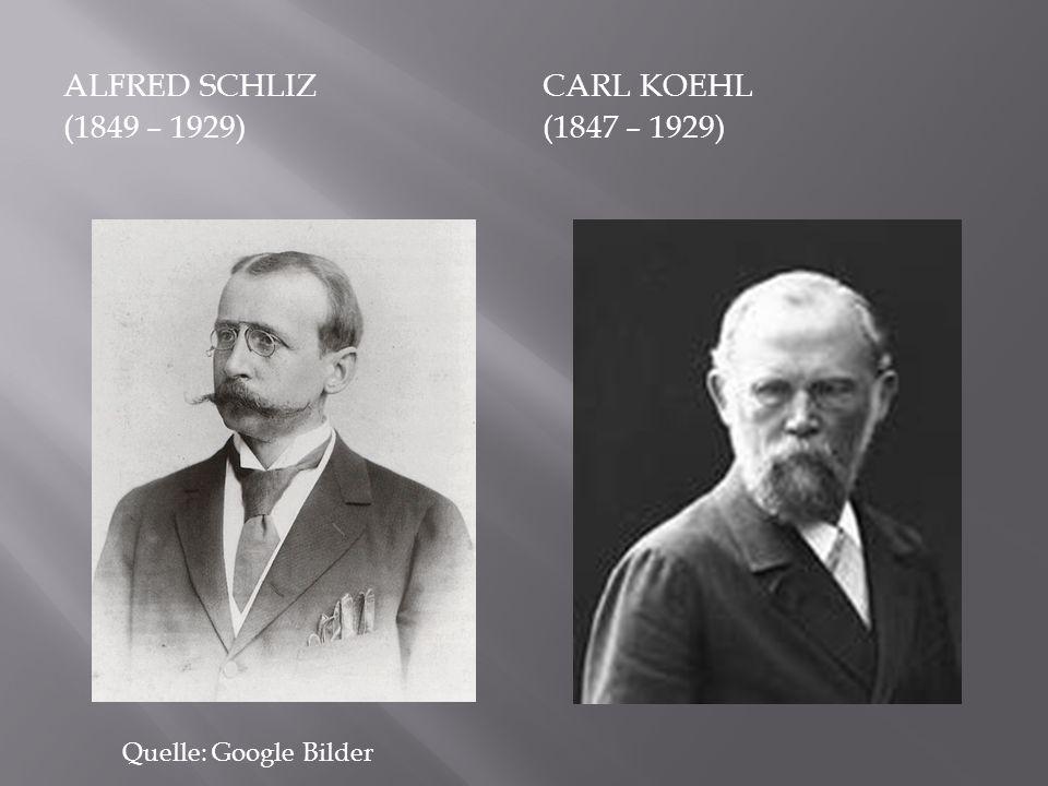Alfred Schliz (1849 – 1929) Carl Koehl (1847 – 1929)