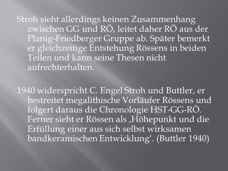 Stroh sieht allerdings keinen Zusammenhang zwischen GG und RÖ, leitet daher RÖ aus der Planig-Friedberger Gruppe ab.
