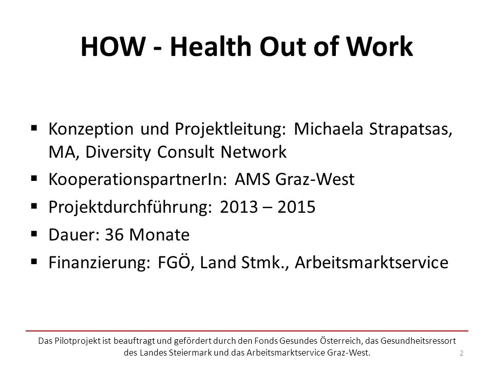 HOW - Health Out of Work Konzeption und Projektleitung: Michaela Strapatsas, MA, Diversity Consult Network.