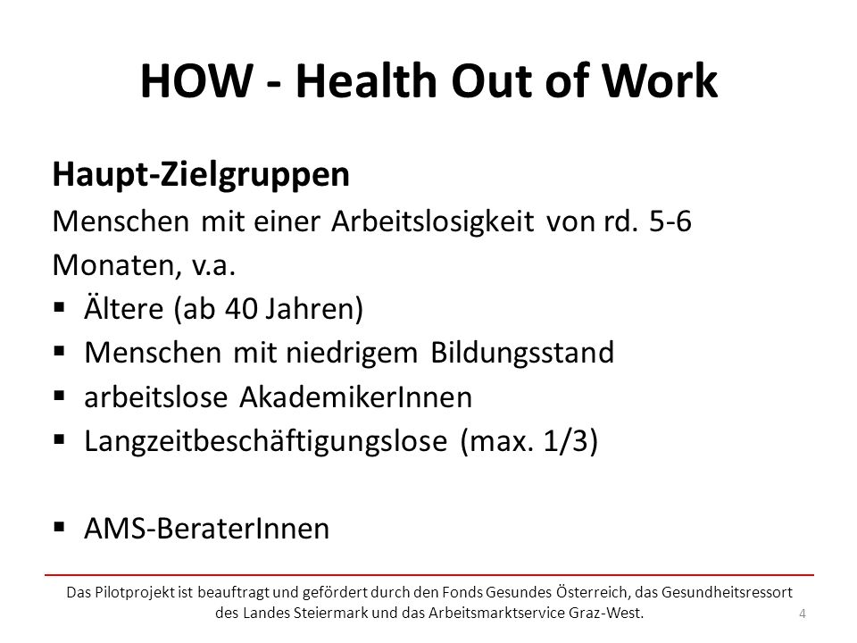 HOW - Health Out of Work Haupt-Zielgruppen