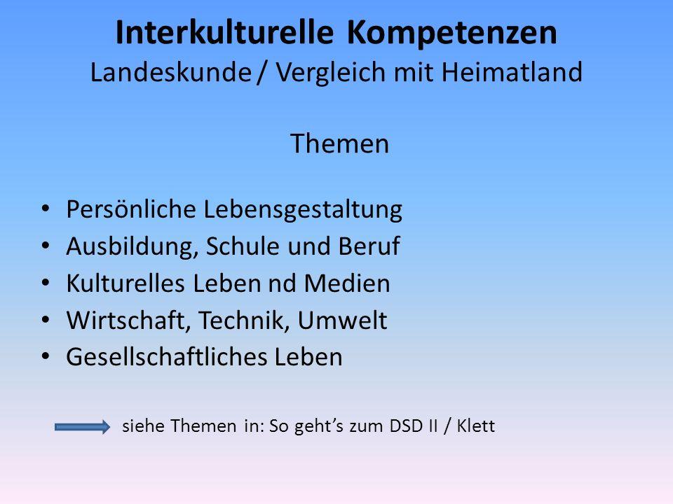 Interkulturelle Kompetenzen Landeskunde / Vergleich mit Heimatland Themen