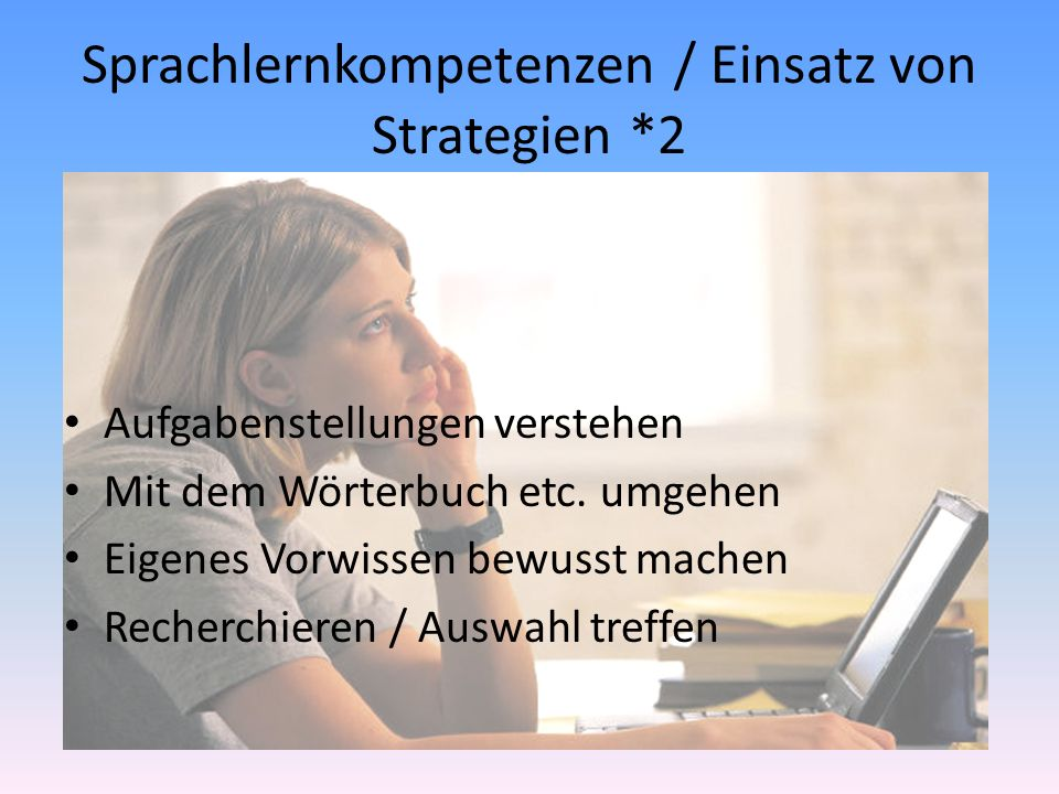 Sprachlernkompetenzen / Einsatz von Strategien *2