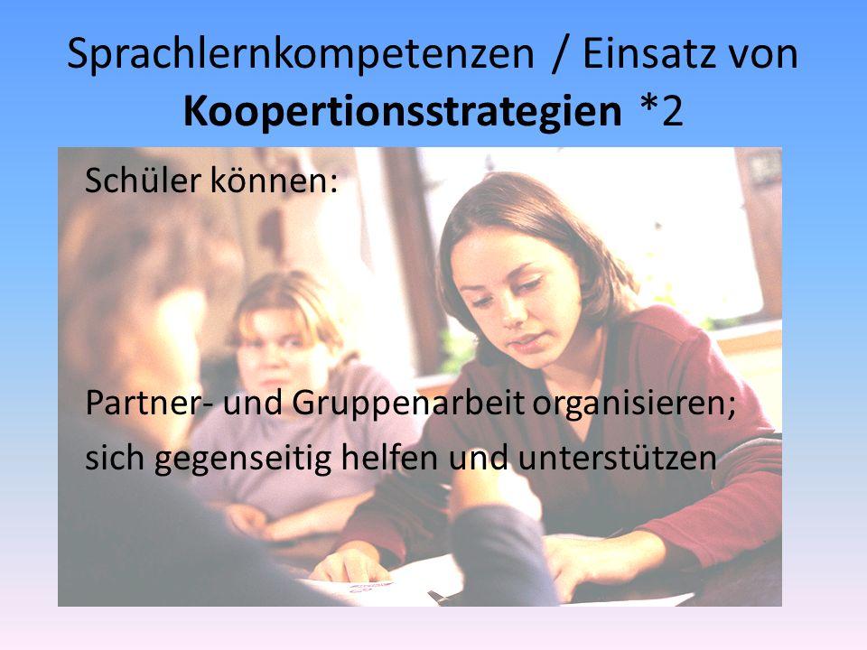 Sprachlernkompetenzen / Einsatz von Koopertionsstrategien *2