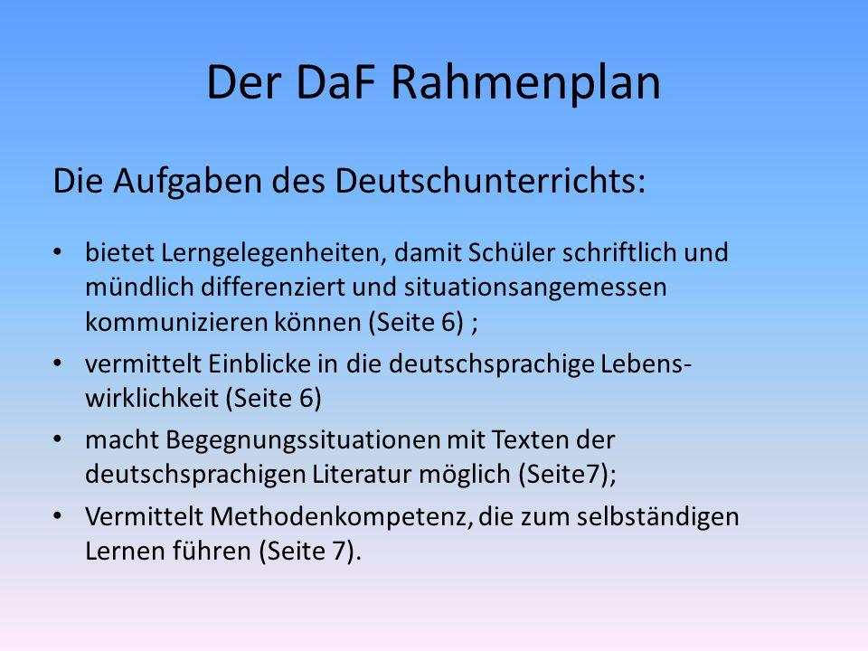 Der DaF Rahmenplan Die Aufgaben des Deutschunterrichts: