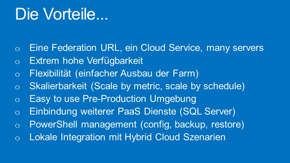 Die Vorteile... Eine Federation URL, ein Cloud Service, many servers