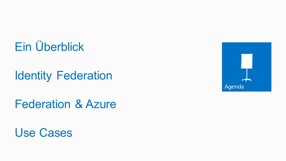 Ein Überblick Identity Federation Federation & Azure Use Cases