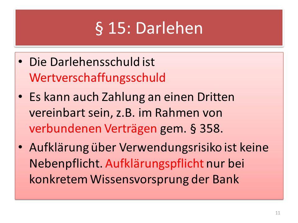 § 15: Darlehen Die Darlehensschuld ist Wertverschaffungsschuld