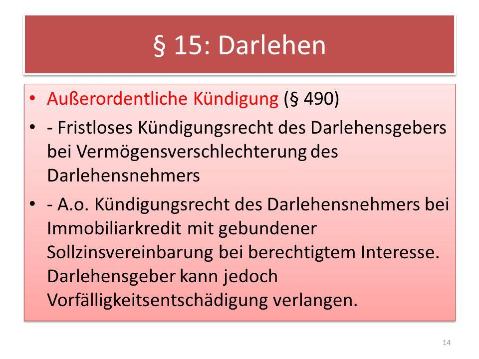 § 15: Darlehen Außerordentliche Kündigung (§ 490)