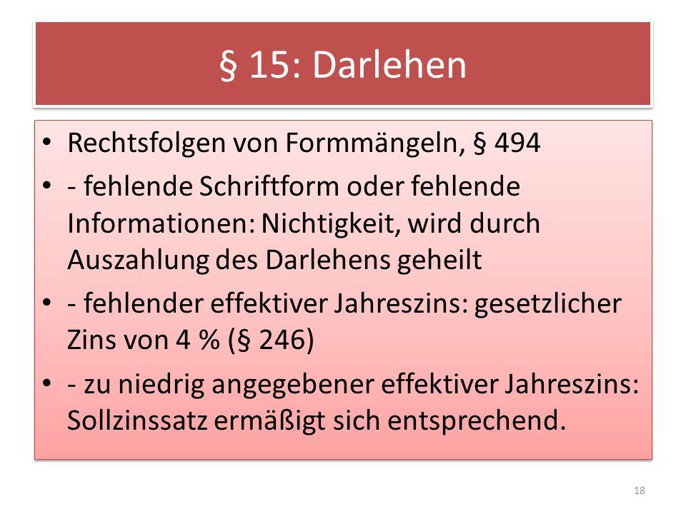 § 15: Darlehen Rechtsfolgen von Formmängeln, § 494