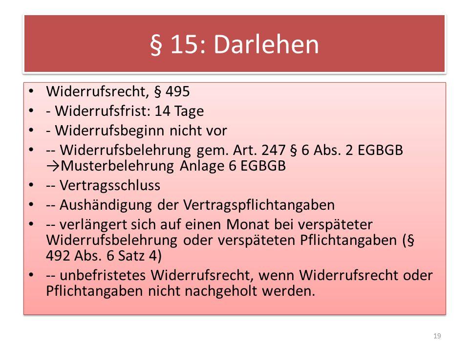 § 15: Darlehen Widerrufsrecht, § 495 - Widerrufsfrist: 14 Tage
