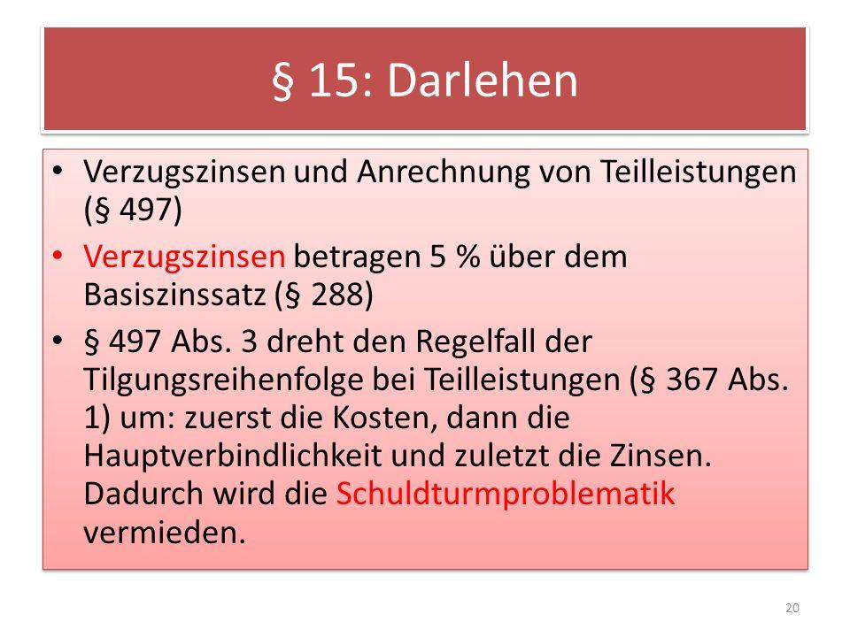 § 15: Darlehen Verzugszinsen und Anrechnung von Teilleistungen (§ 497)
