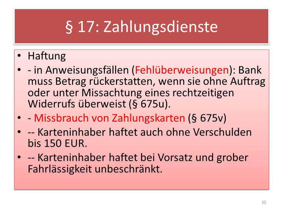 § 17: Zahlungsdienste Haftung