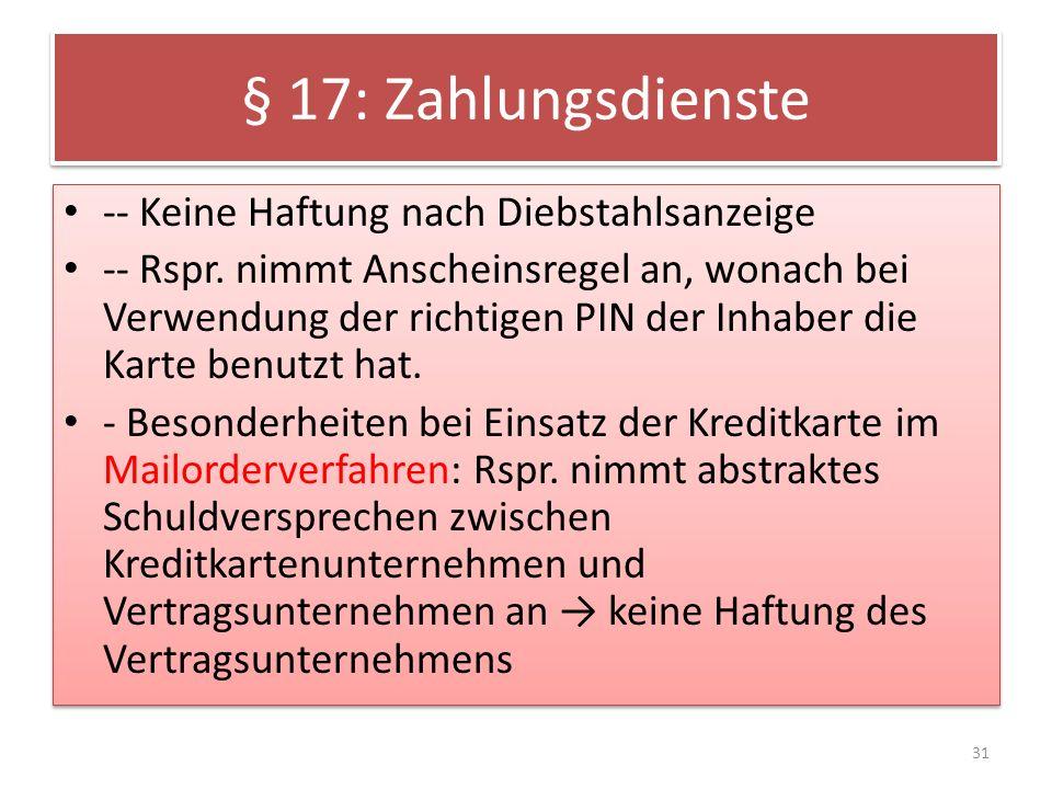 § 17: Zahlungsdienste -- Keine Haftung nach Diebstahlsanzeige