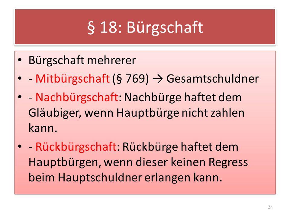 § 18: Bürgschaft Bürgschaft mehrerer