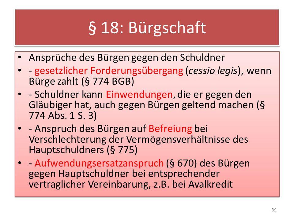 § 18: Bürgschaft Ansprüche des Bürgen gegen den Schuldner