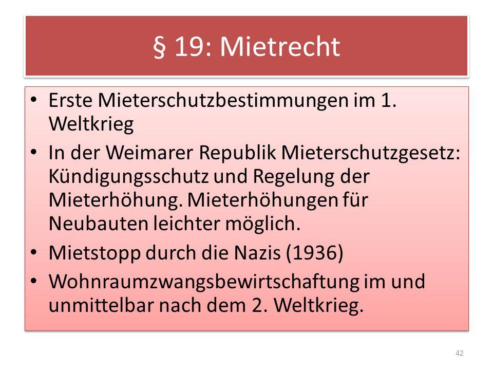§ 19: Mietrecht Erste Mieterschutzbestimmungen im 1. Weltkrieg