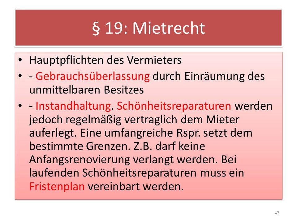 § 19: Mietrecht Hauptpflichten des Vermieters