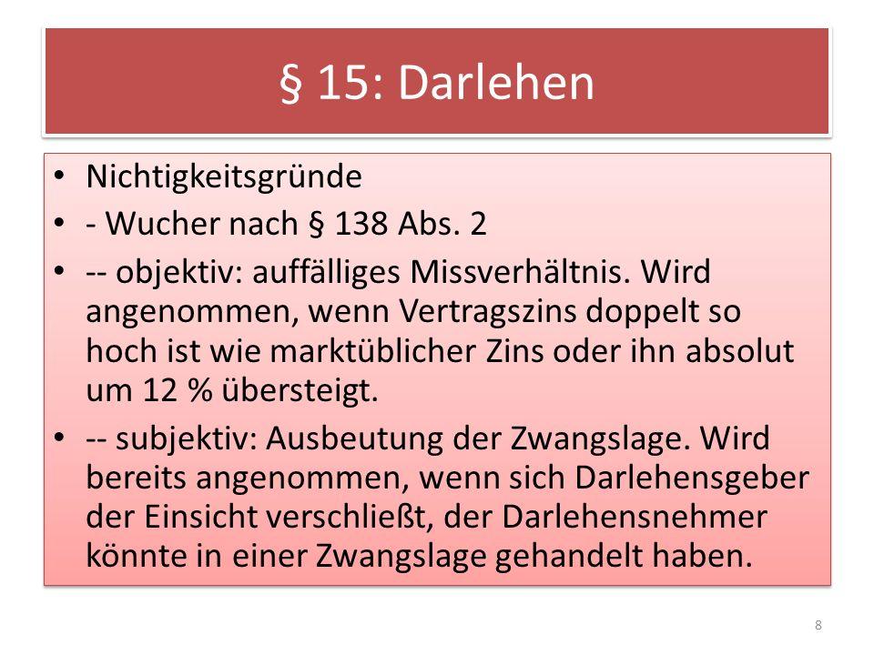 § 15: Darlehen Nichtigkeitsgründe - Wucher nach § 138 Abs. 2