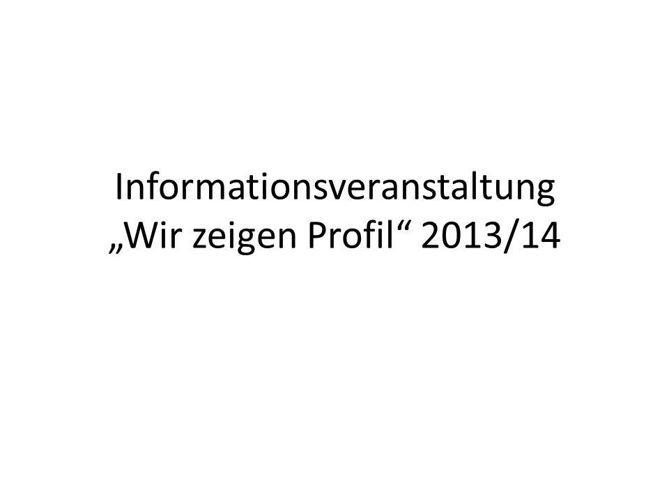 """Informationsveranstaltung """"Wir zeigen Profil 2013/14"""