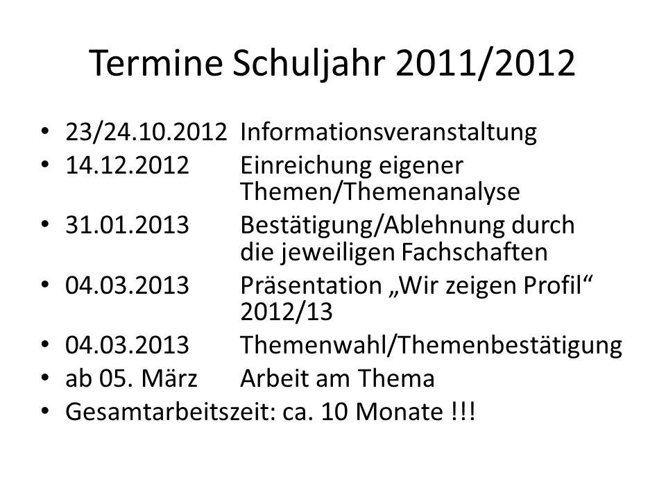 Termine Schuljahr 2011/2012 23/24.10.2012 Informationsveranstaltung