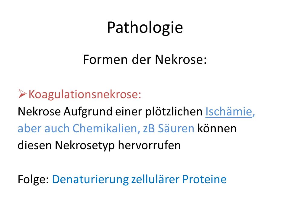 Pathologie Formen der Nekrose: Koagulationsnekrose: