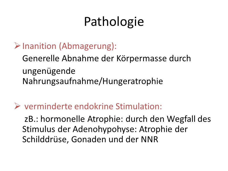 Pathologie Inanition (Abmagerung):