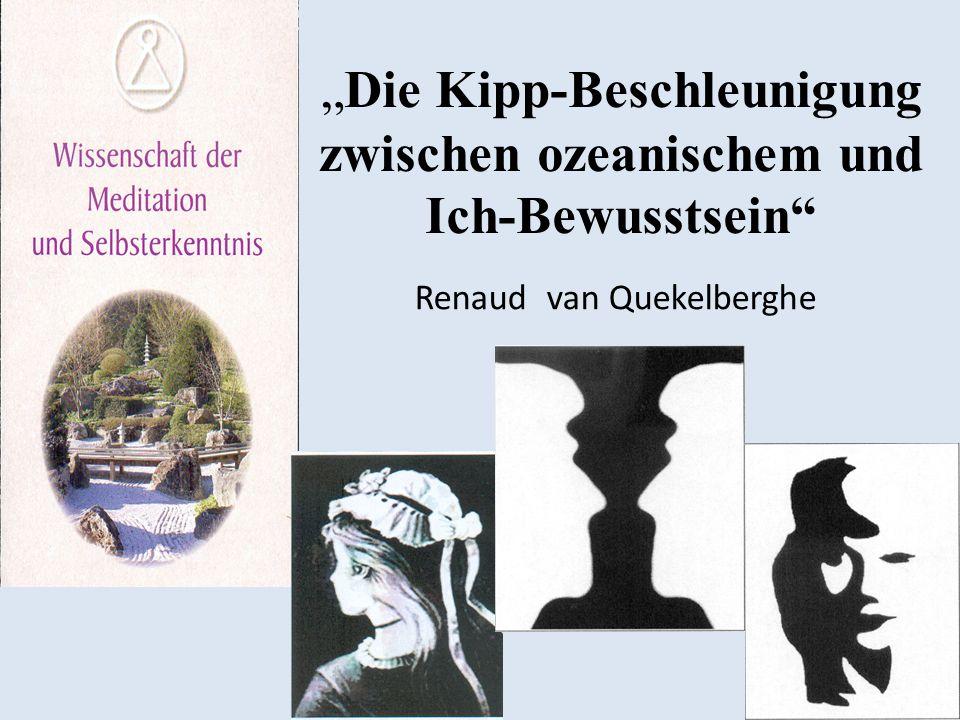 """""""Die Kipp-Beschleunigung zwischen ozeanischem und Ich-Bewusstsein"""